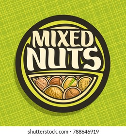 Vector logo for Nuts, circle sign with pile of healthy walnut, australian macadamia, sweet almond, forest hazelnut, cracked pistachio and peanut, veg mix label with text mixed nuts for vegan store.