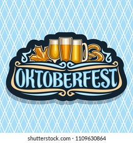 Vector logo for Oktoberfest, dark sign with maple leaf and pretzel, glassware with alcoholic beverages, label for german beer festival with original typeface for word oktoberfest on diamond background