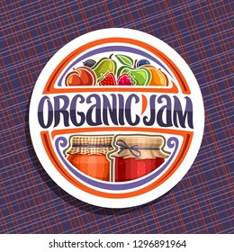 Vector logo for Organic Jam, white round icon with 2 home made containers covered checkered fabric and tied bow on lid, original brush lettering for words organic jam, fresh cartoon fruits and berries