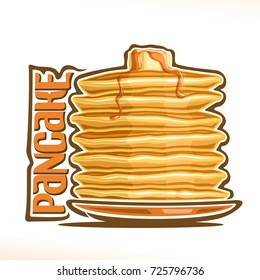 Vector logo for Pancake, original typography typeface for yellow word pancake, illustration of hotcakes for cafe menu, heap of homemade pancakes on dish pouring of maple syrup & piece of butter up.