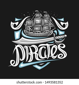 Vector logo for Pirate Party, decorative concept with illustration of grey sailboat, cartoon sword and original brush lettering for word pirates, buccaneer mascot for kids holiday on dark background.