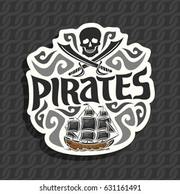 Vector logo for Pirate theme: black skull and crossed sabers, curly decoration, title text - pirates, old ship sails on caribbean sea with jolly roger flag, pirate clip art on ropes seamless pattern.