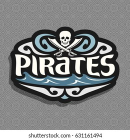 Vector logo for Pirate theme: gray skull and crossed swords or sabers, inscription title text - pirates, caribbean buccaneers mascot with jolly roger symbol, pirate clip art icon on seamless pattern.