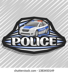 Vector logo for Police Car, black decorative sign with illustration of modern sedan of municipal road department, original lettering for word police, design tag for street cops on gray background.