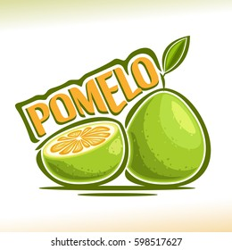 Vector logo Pomelo Fruit: still life consisting of cut slice Green pummelo and whole exotic fruit with green leaf, abstract icon chinese pomelo with title text for label closeup on white background.