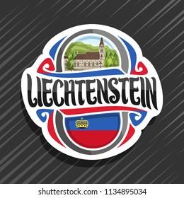 Vector logo for Principality of Liechtenstein, fridge magnet with state flag, original brush typeface for word liechtenstein, national symbol - Cathedral of St. Florin in Vaduz on nature background.