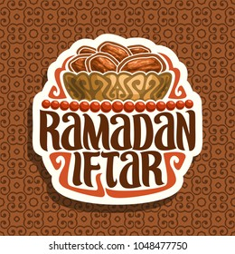 Vector logo for Ramadan Iftar, cut paper sign with pile of islamic fasting food - dried dates in old bronze bowl and red prayer beads or muslim rosary, original brush typeface for words ramadan iftar.