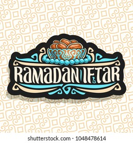 Vector logo for Ramadan Iftar party, black sign with pile of islamic fasting food-dried dates in old bronze bowl and blue prayer beads or muslim rosary, original brush typeface for word ramadan iftar