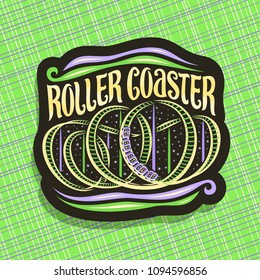 Vector logo for Roller Coaster, black sign with cartoon train go down in loop of twist rollercoaster in amusement park, original brush typeface for words roller coaster on night starry sky background.