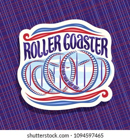 Vector logo for Roller Coaster, cut paper sign with cartoon train go down in loop of twisted rollercoaster in amusement park, original brush typeface for words roller coaster on cloudy sky background