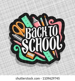 Vector logo for School, dark sign with set of writing accessories and original typeface for words back to school, on label with checkered background colorful stationery for university lesson in class.