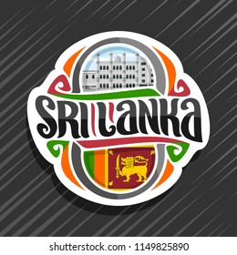Vector logo for Sri Lanka country, fridge magnet with sri lankan state flag, original brush typeface for words sri lanka and national srilankan symbol - Dewatagaha mosque in Colombo on sky background.