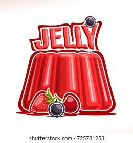Vector logo for strawberry Jelly, poster with fruit gelatin dessert decorated cherry & blackcurrant, original typography typeface for red word jelly, sweet pudding made from mold of segmented shape.