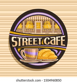 Vector logo for Street Cafe, dark decorative signboard with illustration of facade with lighted windows of modern restaurant, original typeface for words street cafe, coffee cup and fresh croissant.