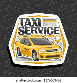 Vector logo for Taxi Service, white decorative badge with standing cartoon sedan and cell phone, original lettering for words taxi service, innovation design signage for cheap transportation company.
