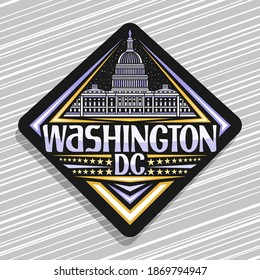 Vector logo for Washington, black rhombus badge with outline illustration of Capitol Building on dusk sky background, art design tourist fridge magnet with unique lettering for words Washington D.C.