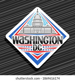 Vector logo for Washington, white rhombus badge with line illustration of Capitol Building on day sky background, art design tourist fridge magnet with unique lettering for black words Washington D.C.
