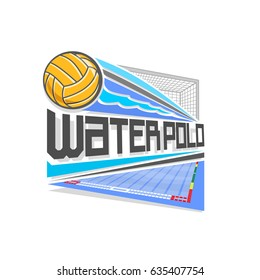 Vector logo for Water Polo game: thrown yellow waterpolo ball flying on trajectory in goal gate with net, above blue swimming pool, abstract icon for water polo sports team with inscription title text