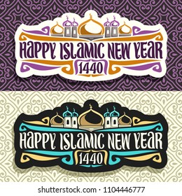 Vector logos for Islamic New Year, 2 stickers with muslim mosque on day and night background, original brush type for words happy islamic new year 1440, greeting cards with mubarak domes and minarets.