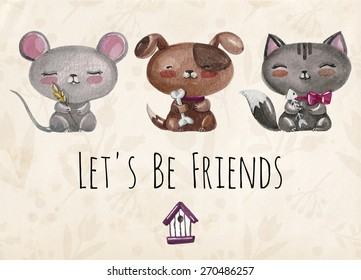 Vector lovely cute  illustration with baby mouse, doggy and kitten. Let's be friends. Vector illustration with watercolor little animals.  Kids illustration.