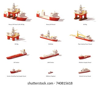 Vector low poly offshore vessels for Oil and Gas Exploration. Oil rig, pipe laying and support vessels, tanker ship, tugboats and other
