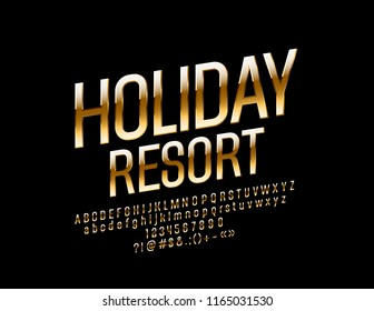 Vector Luxury Logo Holiday Resort. Chic Gold Font. Rotated exclusive Alphabet Letters, Numbers and Symbols