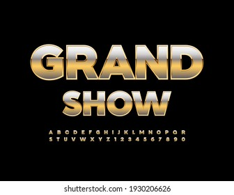 Vector luxury poster Grand Show. Golden premium Font. Artistic Alphabet Letters and Numbers.