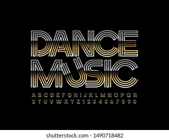 Vector luxury Sign Dance Music. Elegant Golden  Font. Luxury Alphabet Letters and Numbers.