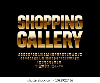 Vector luxury sign Shopping Gallery. Golden glossy Font. Elite Alphabet Letters, Numbers and Punctuation Symbols