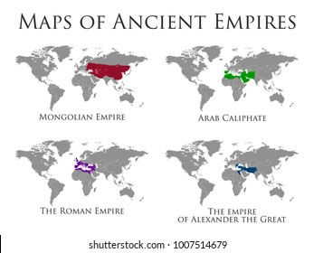Vector Maps of Ancient Empires. Mongolian Empire, Arab Caliphate, The Roman Empire, The Empire of Alexander the Great