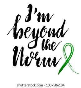 Vector mental health awareness slogan. I'm beyond the norm. Green awareness ribbon. Dry brush grunge style. T-shirt design
