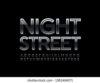 Vector metal emblem Night Street. Uppercase chrome Font. Set of reflective Alphabet Letters and Numbers