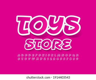 Vector modern banner Toys Store. Creative bright Font. Set of sticker Alphabet Letters and Numbers
