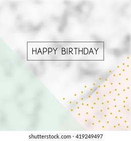 Vector modern design HAPPY BIRTHDAY card. Background with marble texture, geometric pattern and gold foil confetti