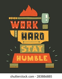 Vector modern flat design hipster illustration with quote phrase Work Hard Stay Humble
