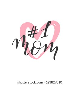 Vector Mother's day postcard. Number one Mom. Holiday lettering isolated on pink heart. Modern calligraphy.