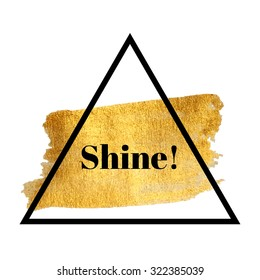 "Vector motivation card ""Shine!"" on golden textured stain in triangle"