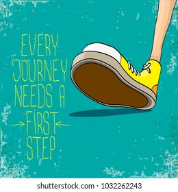 vector motivation quote Every journey needs a first step with colorful hand drawn vintage hipster sneakers isolated on turquoise grunge background. First step concept background