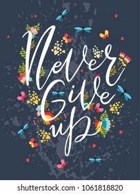 Vector motivational card. Greeting card. Never give up