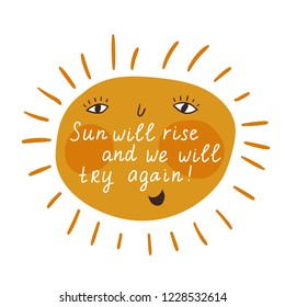 Vector motivational card with sun and lettering - sun will rise and we will try again. Cute hand drawn poster.  Positive thinking. Try again concept.