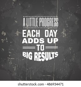 Vector motivational  typographical background about progress. Template for poster card banner and flyer with vintage texture.