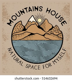 Vector mountain with texture. Sketch illustration with quote.Mountains house.