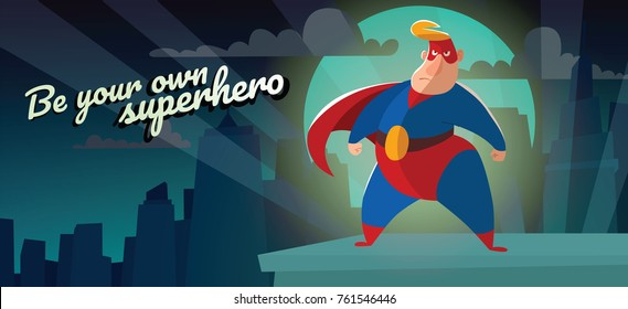 """Vector night city card """"Be your own superhero"""" with cartoon image of a funny fat superhero in a red-blue suit, cloak and red mask, resolutely standing on a night city background. Comic, hero."""