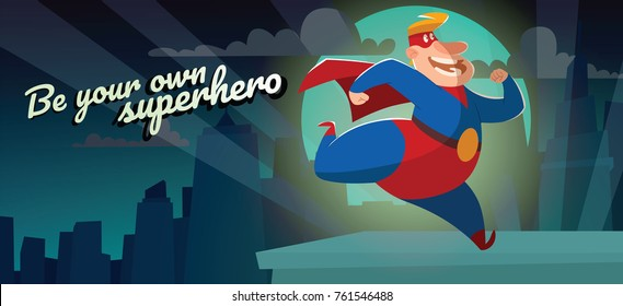 """Vector night city card """"Be your own superhero"""" with cartoon image of a funny fat superhero in a red-blue suit, cloak and red mask, running somewhere and smiling on a night city background. Comic."""
