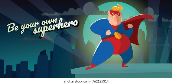 """Vector night city card """"Be your own superhero"""" with cartoon image of a funny fat superhero in a red-blue suit, cloak and red mask, standing in a fighting position on a night city background. Comic."""