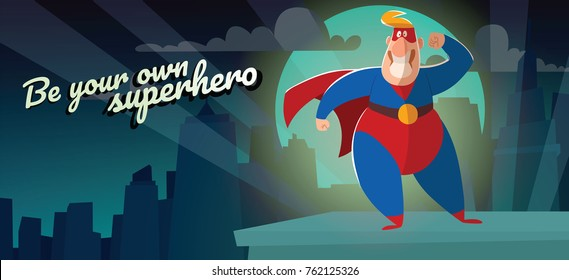 "Vector night city card ""Be your own superhero"" with cartoon image of a funny fat superhero in red-blue suit, cloak and red mask, showing muscles and smiling on a night city background. Comic, hero."
