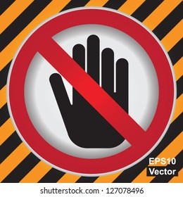 Vector : No Entry or Do Not Touch Prohibited Sign in Caution Zone Dark and Yellow Background