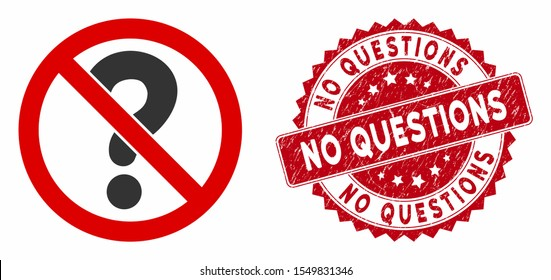 Vector no questions icon and corroded round stamp seal with No Questions phrase. Flat no questions icon is isolated on a white background. No Questions stamp seal uses red color and grunge texture.