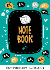 Vector note book cover with animals in cartoon style and cute elements decorated.  Sleeping cat, hearts, speech bubbles, flowers, stars, drops. For kids design.