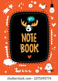 Vector note book cover with cute animals and elements decorated.  Elk head, hearts, light bulb, bird, flowers, duck with ducklings, sleeping owl, stars, drops. For kids design.